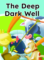 The Deep Dark Well
