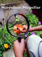 My Marvellous Magnifier