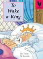 To Wake a King