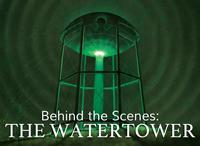Behind the Scenes: The Watertower