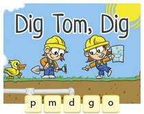 Dig Tom, Dig