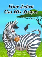 How Zebra Got His Stripes