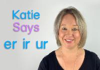 Katie Says: er, ir and ur