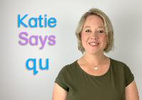 Katie Says /qu/