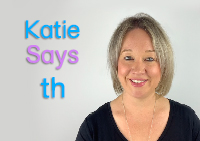 Katie Says: th and th