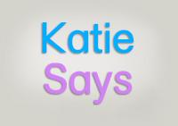 Katie Says