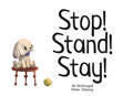 Stop! Stand! Stay!